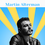 Podcast Guest Martin Alterman
